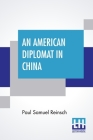 An American Diplomat In China Cover Image