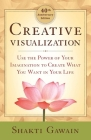 Creative Visualization: Use the Power of Your Imagination to Create What You Want in Your Life Cover Image