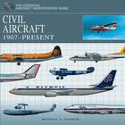 Civil Aircraft: 1907-Present (The Essential Aircraft Identification Gu) Cover Image