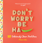 Don't Worry, Be Ha-PEA: 101 Deliciously Clever Food Puns Cover Image
