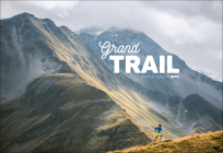 Grand Trail: A Magnificent Journey to the Heart of Ultrarunning and Racing Cover Image