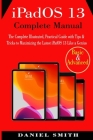 iPadOS 13 Complete Manual: The Complete Illustrated, Practical Guide with Tips & Tricks to Maximizing the latest iPadOS 13 Like a Genius Cover Image