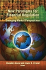 New Paradigms for Financial Regulation: Emerging Market Perspectives Cover Image