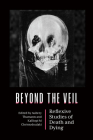 Beyond the Veil: Reflexive Studies of Death and Dying Cover Image
