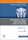 Malignant Pleural Mesothelioma, an Issue of Thoracic Surgery Clinics, Volume 30-4 Cover Image