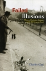 Failed Illusions: Moscow, Washington, Budapest, and the 1956 Hungarian Revolt (Cold War International History Project) Cover Image