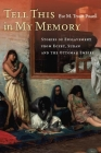 Tell This in My Memory: Stories of Enslavement from Egypt, Sudan, and the Ottoman Empire Cover Image