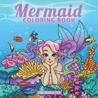 Mermaid Coloring Book: For Kids Ages 4-8, 9-12 (Coloring Books for Kids #8) Cover Image