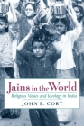 Jains in the World: Religious Values and Ideology in India Cover Image