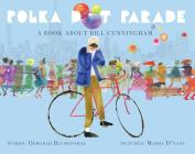 Polka Dot Parade: A Book About Bill Cunningham Cover Image