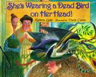 She's Wearing a Dead Bird on Her Head! Cover Image
