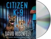 Citizen K-9 (K Team Novels #3) Cover Image
