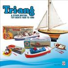 Tri-ang & Other British Toy Boats 1920 to 1960: A Pictorial Tribute Cover Image