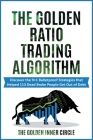 The Golden Ratio Trading Algorithm: Discover the 9+1 Bulletproof Strategies that Helped 113 Dead Broke People Get Out of Debt Cover Image