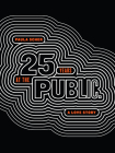 Paula Scher: Twenty-Five Years at the Public, A Love Story Cover Image