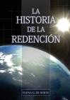 La Historia de la Redención: Un vistazo general desde Génesis hasta Apocalipsis Cover Image