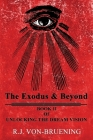 The Exodus & Beyond: Book II of UNLOCKING the DREAM VISION Cover Image
