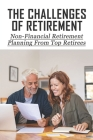 The Challenges Of Retirement: Non-Financial Retirement Planning From Top Retirees: Emotional Challenges Of Retirement Cover Image