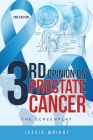 3rd Opinion on Prostate Cancer: The Screenplay Cover Image