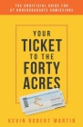 Your Ticket to the Forty Acres: The Unofficial Guide for UT Undergraduate Admissions Cover Image