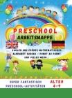 Preschool Arbeitsmappe - AKTIVITÄTEN: SUPER FANTASTISCH PRESCHOOL AKTIVITÄTEN - Alter 4-9 Cover Image