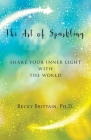 The Art of Sparkling: Share Your Inner Light With the World Cover Image