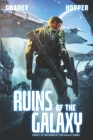 Ruins of the Galaxy: A Military Scifi Epic Cover Image