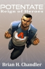 Potentate: Reign of Heroes: Book #1 Loyalty Cover Image