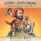 Lives of the Explorers Lib/E: Discoveries, Disasters (and What the Neighbors Thought) Cover Image