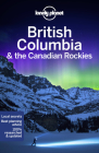 Lonely Planet British Columbia & the Canadian Rockies 8 (Travel Guide) Cover Image