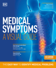 Medical Symptoms: A Visual Guide, 2nd Edition: The Easy Way to Identify Medical Problems Cover Image