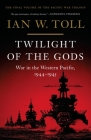 Twilight of the Gods: War in the Western Pacific, 1944-1945 (Pacific War Trilogy #3) Cover Image