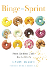 Binge and Sprint: From Endless Cake to Recovery  Cover Image