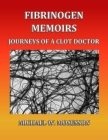 Fibrinogen Memoirs: Journeys of a Clot Doctor Cover Image
