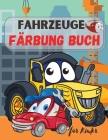 Fahrzeuge Malbuch für Kinder: Lastwagen, Flugzeuge und Autos - Ausmalbuch für Kinder & Kleinkinder ! Für Jungen & Mädchen im Alter von 2-4; 4-8 Cover Image