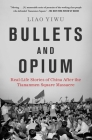 Bullets and Opium: Real-Life Stories of China After the Tiananmen Square Massacre Cover Image