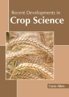 Recent Developments in Crop Science Cover Image
