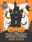 Halloween Word Search 40 Level Medium Puzzles: Crossword Puzzle Brain Game For Adults, Seniors And Clever Kids - Fun Riddles Book With Large Pages Siz Cover Image