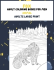 Adult Coloring Books for Men Adults Large Print - Animal - Fox Cover Image