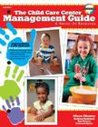 Child Care Center Management Guide: Third Edition Cover Image