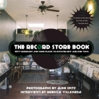 The Record Store Book: Fifty Legendary and Iconic Places to Discover New and Used Vinyl Cover Image