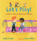 Let's Play! A Book About Making Friends Cover Image