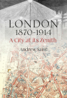 London 1870-1914: A City at its Zenith Cover Image