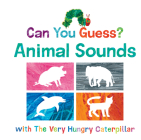 Can You Guess? Animal Sounds with The Very Hungry Caterpillar (The World of Eric Carle) Cover Image