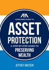 The ABA Consumer Guide to Asset Protection: A Step-By-Step Guide to Preserving Wealth Cover Image