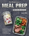 The Beginner's Meal Prep Cookbook Cover Image