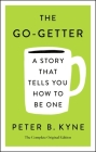The Go-Getter: A Story That Tells You How to Be One; The Complete Original Edition: Also includes Elbert Hubbard's