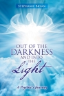 Out of the Darkness and into the Light: A Psychic's Journey Cover Image