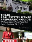 Texas Real Estate License Preparation Guide: We Guarantee You Pass The Exam On Your First Try Cover Image