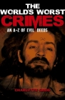The World's Worst Crimes: An A-Z of Evil Deeds Cover Image